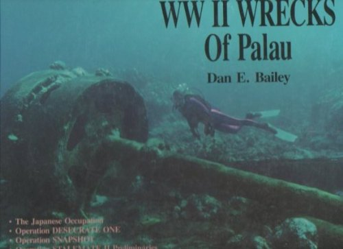 World War II Wrecks of Palau: Bailey, Dan E.