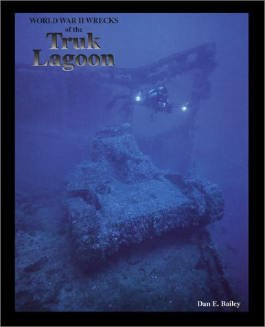 9780911615067: World War II Wrecks of the Truk Lagoon