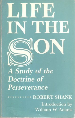 9780911620016: Life in the Son: A Study of the Doctrine of Perseverance