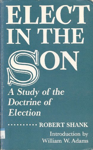 9780911620023: Elect in the Son: A Study of the Doctrine of Election