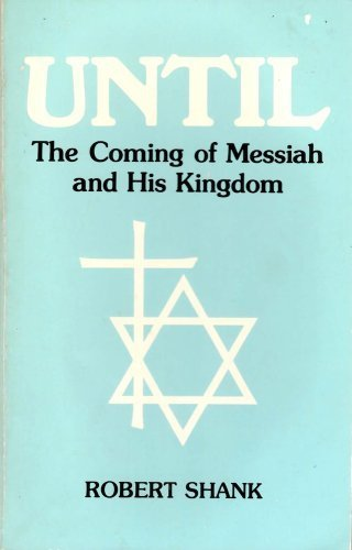 9780911620047: Until: The Coming of Messiah & His Kingdom