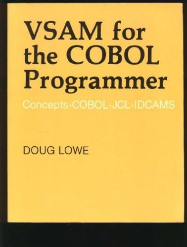 VSAM for the COBOL Programmer: Doug Lowe; Illustrator-Steve Ehlers