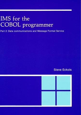 9780911625301: IMS for the Cobol Programmer, Part 2: Data Communications and Message Format Service (Pt.2)