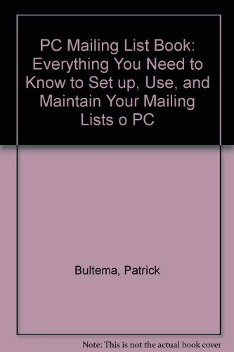 9780911625530: The PC Mailing List Book: Everything You Need to Know to Set Up, Use, and Maintain Your Mailing Lists on a PC