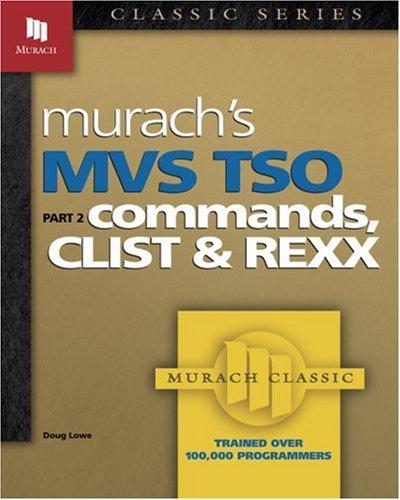 MVS TSO: Commands, CLIST & REXX (Part 2) (Pt. 2): Doug Lowe