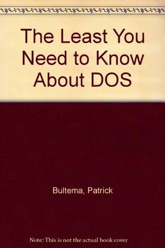 9780911625615: The Least You Need to Know About DOS