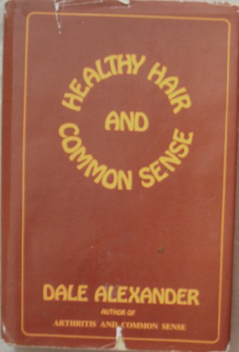 Healthy Hair and Common Sense (0911638024) by Alexander, Dale