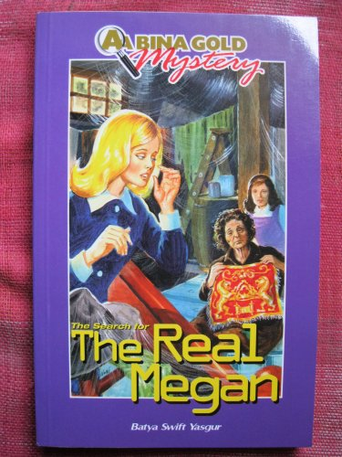 Title: The search for the real Megan: Yasgur, Batya Swift