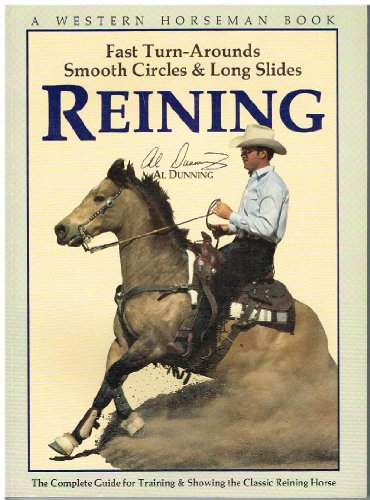 9780911647020: Reining, Complete Guide for Training & Showing the Classic Reining Horse, a Western Horseman Book