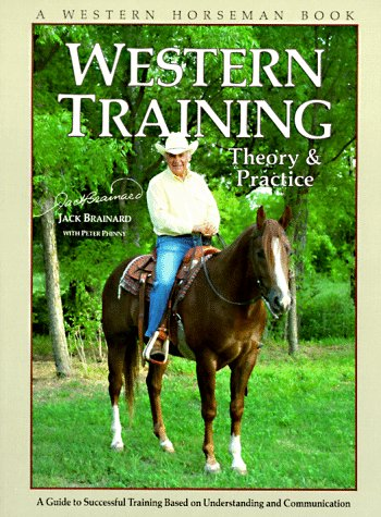 9780911647167: Western Training: Theory & Practice (A Western Horseman Book)