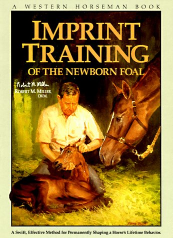 9780911647228: Imprint Training of the Newborn Foal (A Western Horseman Book)