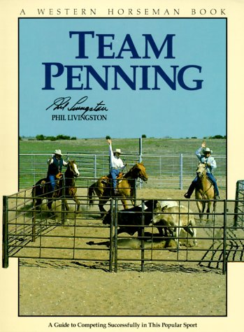 9780911647242: Team Penning: A Guide to Competing Successfully In The Popular Sport