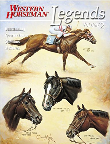 9780911647303: Legends: Outstanding Quarter Horse Stallions and Mares: 002 (A Western Horseman Book)