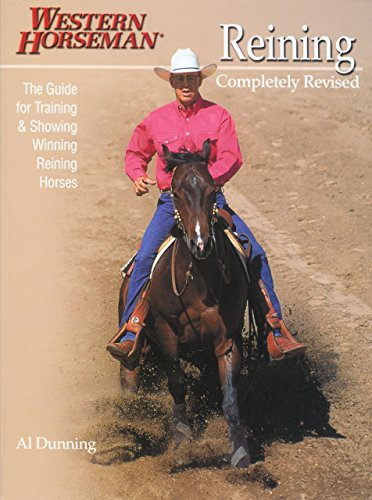 9780911647396: Reining: The Guide for Training & Showing Winning Reining Horses (A Western Horseman Book)