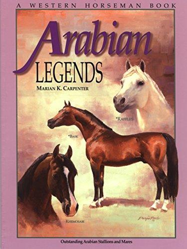 9780911647488: Arabian Legends: Outstanding Arabian Stallions and Mares