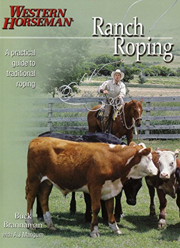 Ranch Roping with Buck Brannaman: Brannaman, Buck; Mangum, A. J.