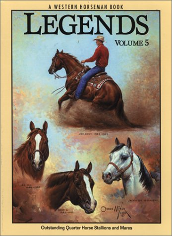 9780911647587: Legends 5: Outstanding Quarter Horse Stallions and Mares