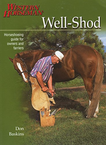 9780911647693: Well-Shod: A Horseshoeing Guide For Owners & Farriers (Western Horseman Books)