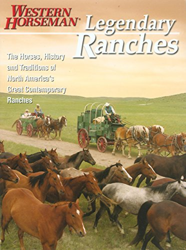 9780911647808: Legendary Ranches: The Horses, History And Traditions Of North America's Great Contemporary Ranches (Western Horseman Book)