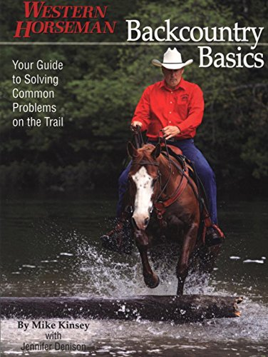 Backcountry Basics: Your Guide to Solving Common Problems on the Trail: Kinsey, Mike