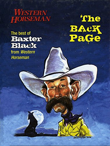 The Back Page: The Best of Baxter Black from Western Horseman: Black, Baxter A.