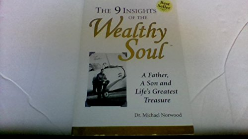 The 9 Insights of the Wealthy Soul: Norwood, Michael Dr.; (SIGNED?)
