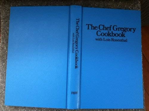 The Chef Gregory Cookbook ***SIGNED AND INSCRIBED BY AUTHOR***