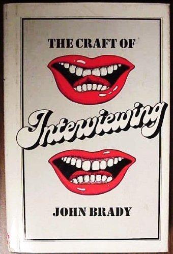 The Craft of Interviewing: Brady, John Joseph
