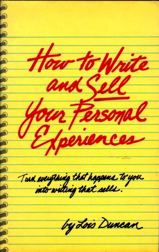 How to Write and Sell Your Personal: Duncan, Lois
