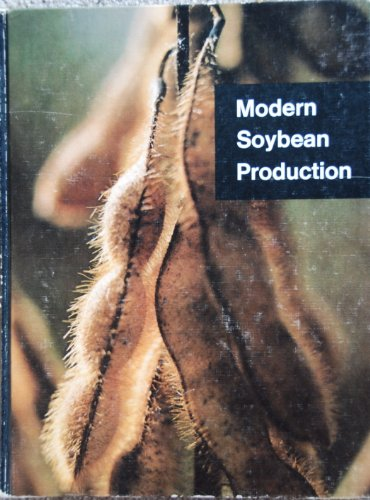 Modern Soybean Production: Walter O. Scott,