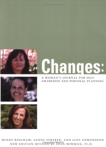 Changes: A Woman's Journal for Self Awareness And Personal Planning (9780911655735) by Mindy Bingham; Sandy Stryker; Judy Edmondson