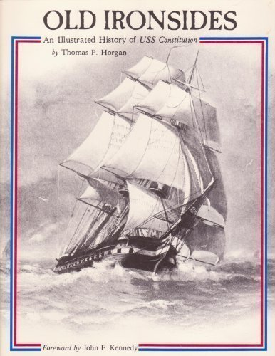 OLD IRONSIDES : AN ILLUSTRATED HISTORY OF USS CONSTITUTION