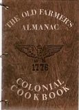 The Old Farmer's Almanac: Colonial Cookbook [First Edition]: Silitch, Clarissa M. [Editor]