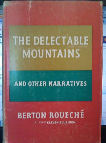 Delectable Mountains and Other Narratives: Berton Roueche