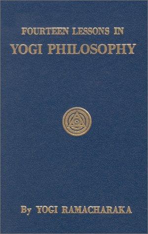 Fourteen Lessons in Yogi Philosophy and Oriental: Ramacharaka, Yogi