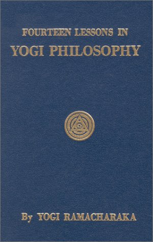 9780911662016: Fourteen Lessons in Yogi Philosophy and Oriental Occultism