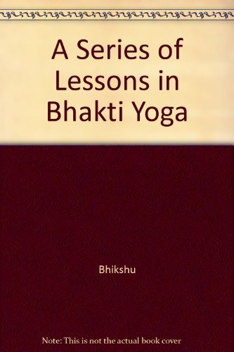 9780911662214: A Series of Lessons in Bhakti Yoga