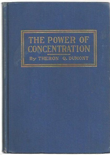 Power of Concentration: Dumont, Theron Q.