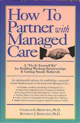 """9780911663846: How to Partner With Managed Care: A """"Do-It-Yourself Kit"""" for Building Working Relationships & Getting Steady Referrals"""