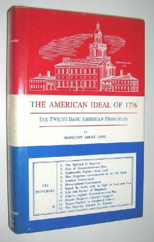 The American ideal of 1776: the twelve basic American principles: Long, Hamilton Abert