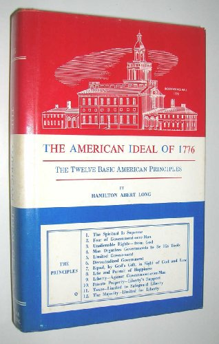 9780911668025: The American ideal of 1776: the twelve basic American principles