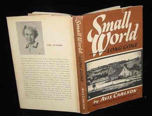 Small World ... Long Gone: A Family: Avis Dungan Carlson