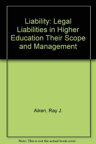 9780911696288: Liability: Legal Liabilities in Higher Education Their Scope and Management
