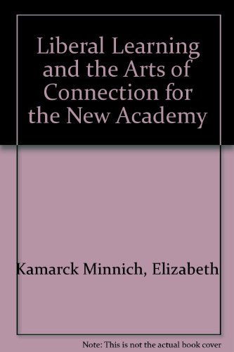 9780911696660: Liberal learning and the arts of connection for the new academy