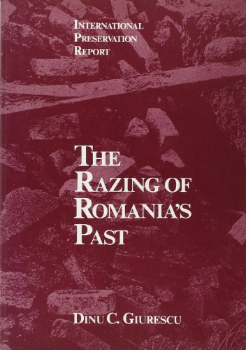 9780911697049: The Razing of Romania's Past (International Preservation Report)