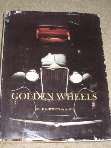 9780911704129: Golden wheels: The story of the automobiles made in Cleveland and Northeastern Ohio, 1892-1932 (Western Reserve Historical Society Publication)