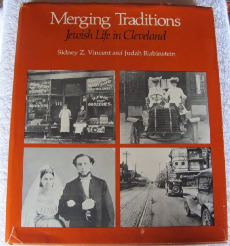 MERGING TRADITIONS : JEWISH LIFE IN CLEVELAND : A CONTEMPORARY NARRATIVE, 1945-1975, A PICTORIAL ...