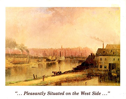 """PLEASANTLY SITUATED ON THE WEST SIDE."""": A Catalogue of the Special Exhibition of the Ohio City..."""