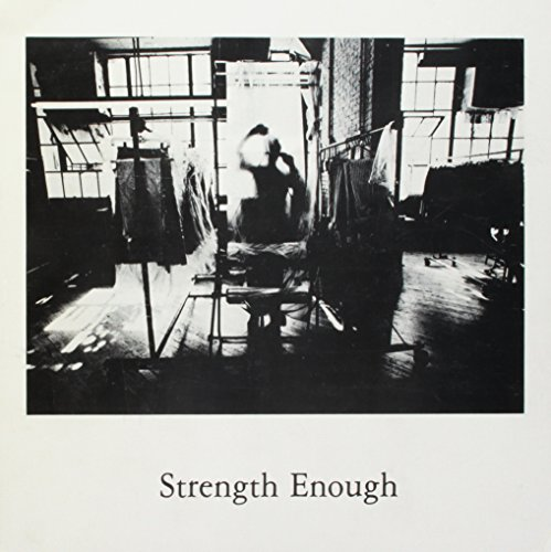 STRENGTH ENOUGH, a Photographic Document of the Working Men and Women of Cleveland (Signed copy)