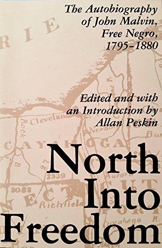 9780911704488: North into Freedom: The Autobiography of John Malvin, Free Negro, 1795-1880